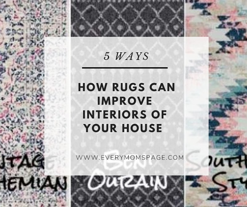 5 Ways How Rugs Can Improve Interiors Of Your House