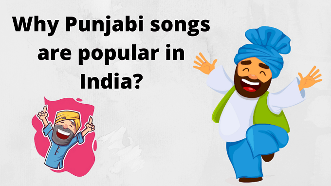 Why Punjabi songs are popular in India?