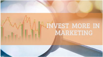 Invest more in Marketing