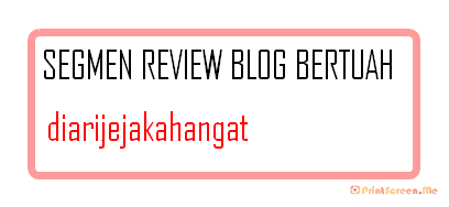 Segmen Review Blog Bertuah 4
