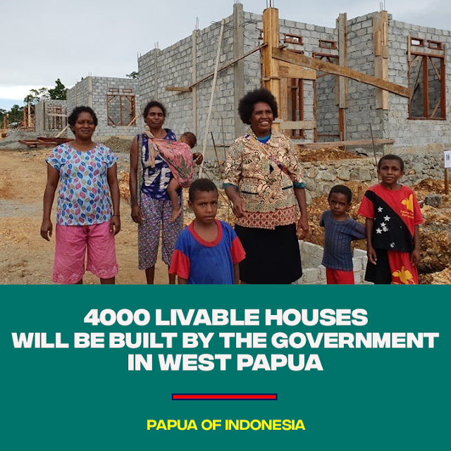 4000 livable houses will be built by the government in West Papua