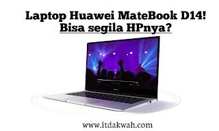 Review Laptop Huawei MateBook D14