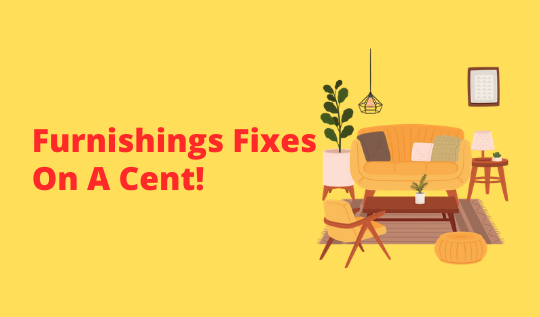 Furnishings Fixes On A Cent!