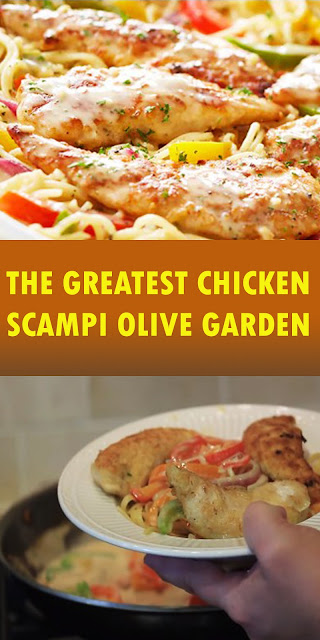 THE GREATEST CHICKEN SCAMPI OLIVE GARDEN
