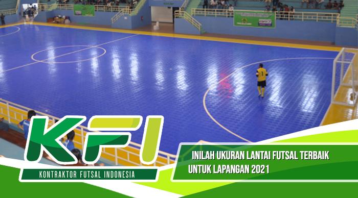 Inilah Ukuran Lantai Futsal Terbaik Untuk Lapangan 2021