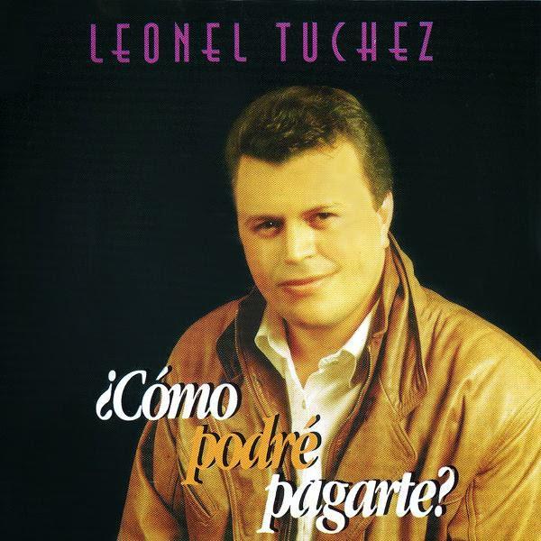 Leonel Túchez-¿Cómo Podré Pagarte?-