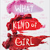 Book Review: What Kind of Girl - Alyssa Sheinmel