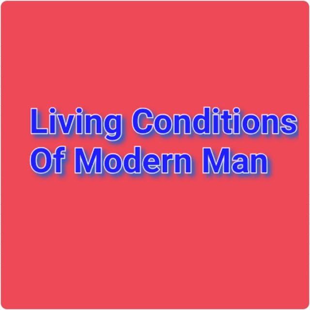 living conditions of modern man