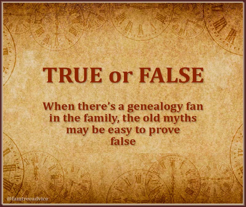 Proving or disproving family lore should be a fun challenge for any genealogy fan.