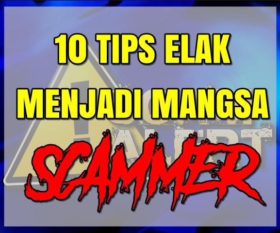 10 TIPS ELAK MENJADI MANGSA SCAMMER
