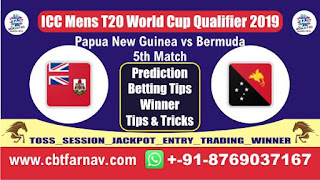 ICC T20 Qualifier PNG vs BER 5th T20 Today Match Prediction T20 World Cup Qualifier