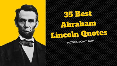 35 Best Abraham Lincoln Quotes with images