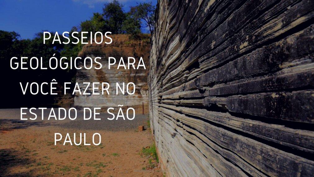5 incríveis passeios geológicos para você fazer no estado de São Paulo