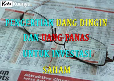 Pengertian uang dingin dan uang panas dalam investasi saham