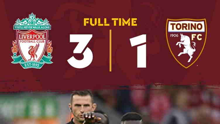 Hasil Liverpool vs Torino Skor Akhir 3-1 [Club Friendly Match]