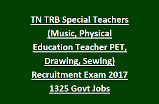 TN TRB Special Teachers (Music, Physical Education Teacher PET, Drawing, Sewing) Recruitment Exam 2017 1325 Govt Jobs