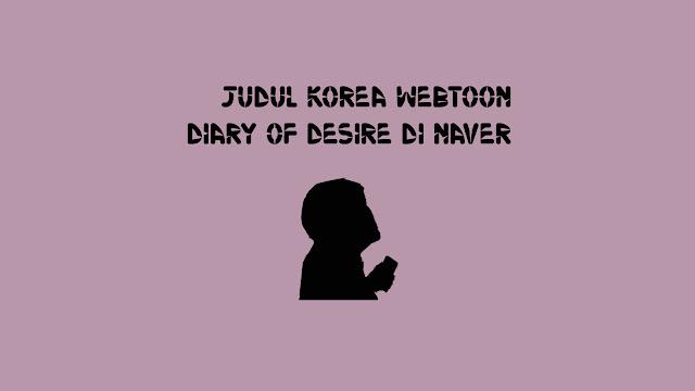 Judul Korea Webtoon Diary Of Desire di Naver