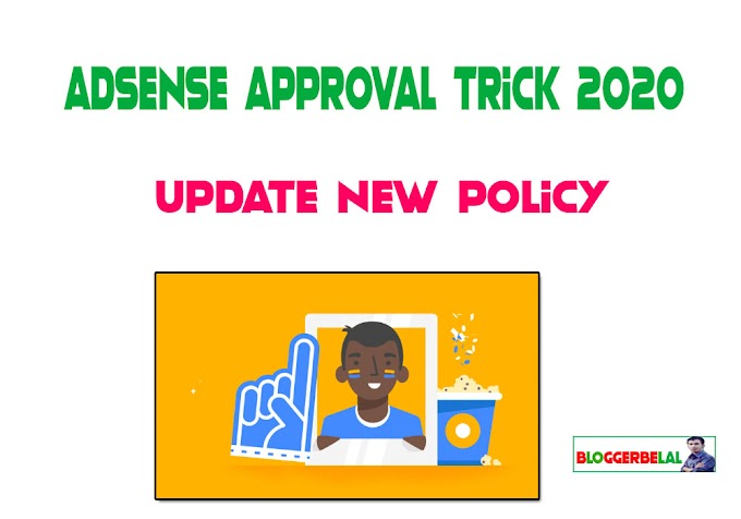 Google Adsense Approval Trick for Blogger in 2020 Update New Policy