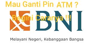 Cara Ganti Pin ATM BNI Dengan Mesin ATM Dan M - Banking