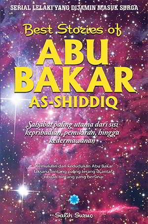 memiliki tempat khusus di antara semua nabi Best Stories Abu Bakar As-Shiddiq PDF Penulis Salih Suruc