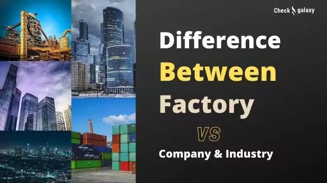 difference between factory and industry and company