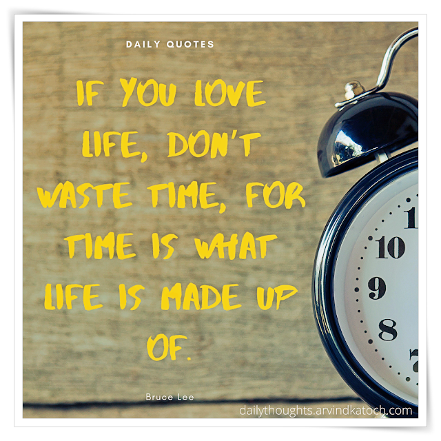Daily Quote with Meaning (If you love life, don't waste time)