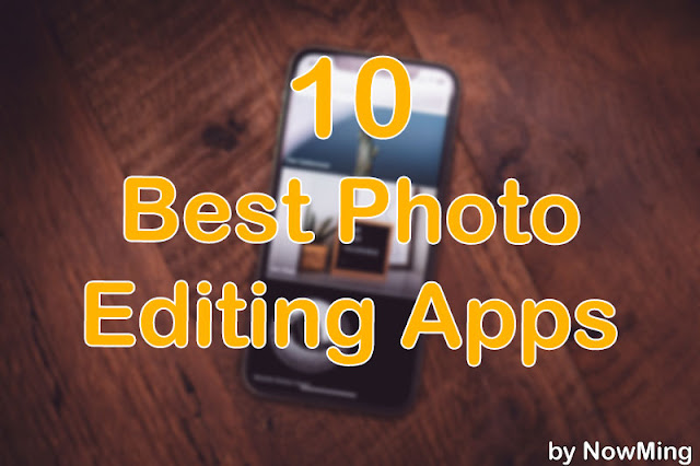 Best Photo Editing Apps for Android IOS