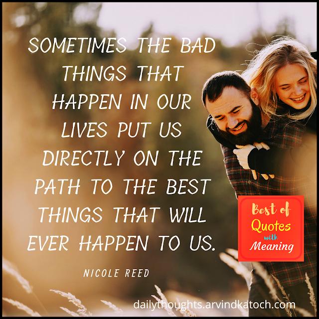Best Things, life, happen,