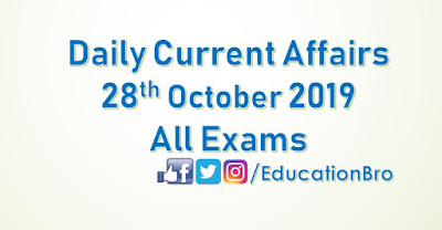 Daily Current Affairs 28th October 2019 For All Government Examinations