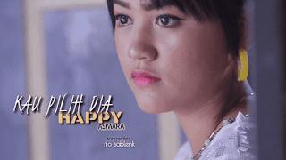 Lirik Lagu Kau Pilih Dia - Happy Asmara