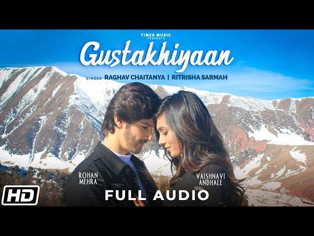 Gustakhiyaan Lyrics - Raghav Chaitanya  Rohan Mehra