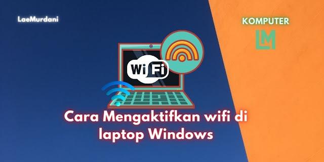 Cara Mengaktifkan wifi di laptop Windows yang Hilang