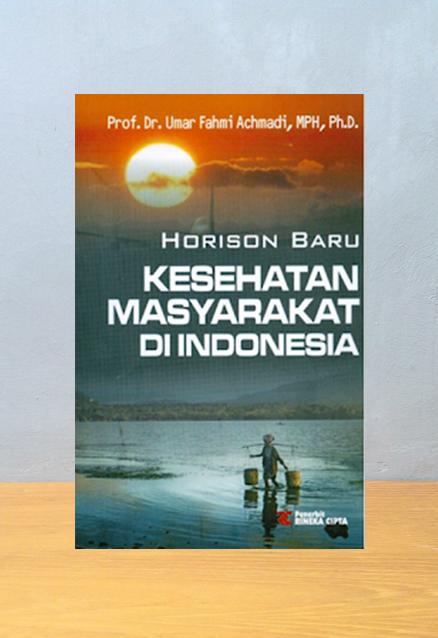 HORISON BARU KESEHATAN MASYARAKAT INDONESIA, Fahmi Achmadi
