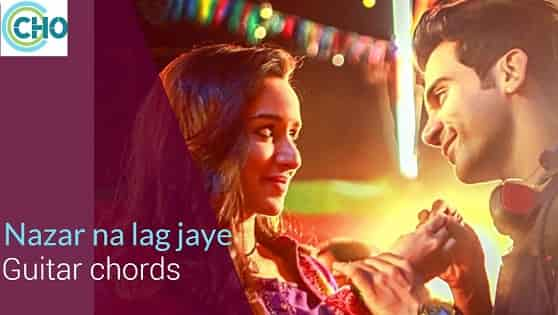 Guitar chords of song NAZAR NA LAG JAYE accurate | Stree