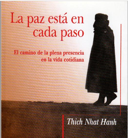 Resultado de imagen para la paz esta a cada paso,Thich Nhat Hanh