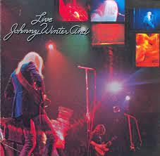 JOHNNY WINTER: JOHNNY WINTER LIVE AND…. Ο ΟΡΙΣΜΟΣ ΤΟΥ HARD ROCK BLUES