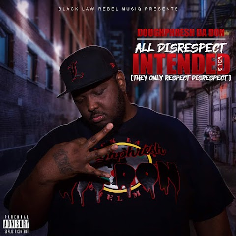 "Doughphresh Da Don Drops ""They Only Respect Disrespect"""