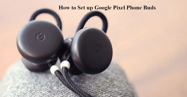 How to Set up Google Pixel Phone Buds