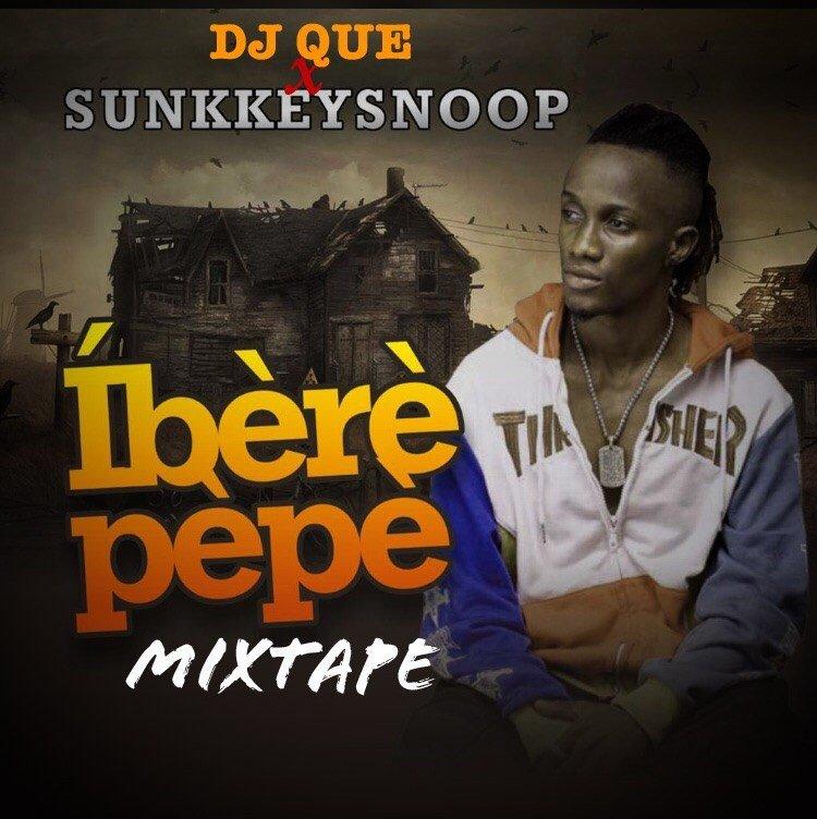 Mixtape: DJ Que Ft Sunkkeysnoop [ IberePepe Mixtape ] @WfLamed