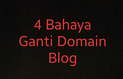 Bahaya Ganti Domain Blog