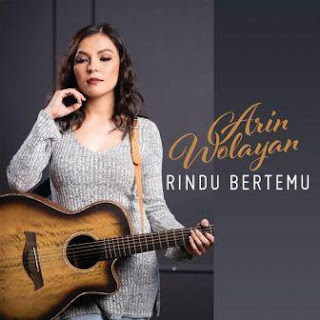 Arin Wolayan - Rindu Bertemu Mp3