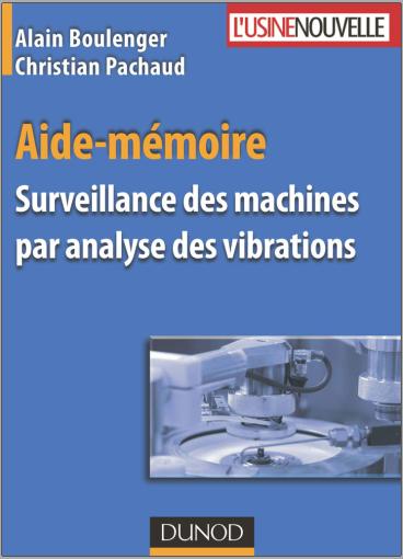 Livre : Aide-mémoire, Surveillance des machines par analyse des vibrations - Alain Boulenger PDF
