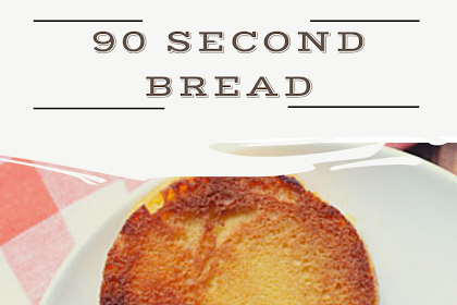 90 Second Bread