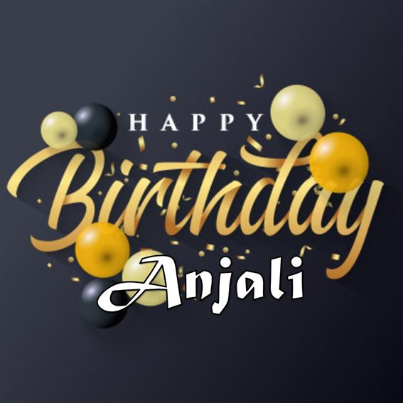 Happy Birthday Anjali Cake, Images and Quotes