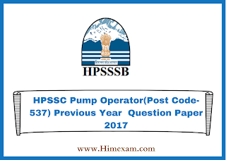 HPSSC Pump Operator(Post Code-537) Previous Year  Question Paper 2017