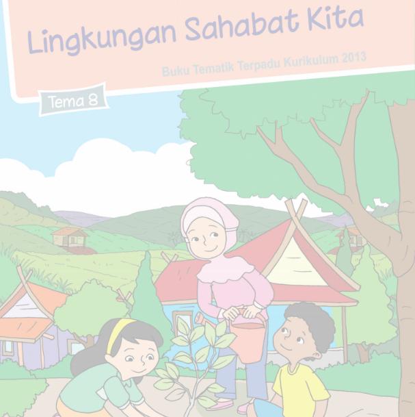 Buku Siswa Kelas 5 SD/MI Tema 8: Lingkungan Sahabat Kita