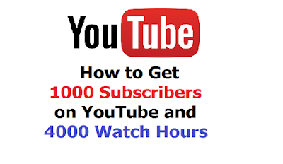 How to Get 1000 Subscribers on YouTube and 4000 Watch Hours