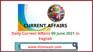 Daily Current Affairs 09 June 2021 In English