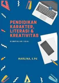 Pendidikan Karakter, Literasi & Kreativitas karya Marlina, S.Pd