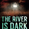 Gripping Thriller With Heart: Short Review of A River Is Dark